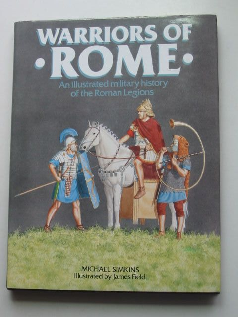Photo of WARRIORS OF ROME written by Simkins, Michael illustrated by Field, James published by Blandford Press (STOCK CODE: 1001152)  for sale by Stella & Rose's Books