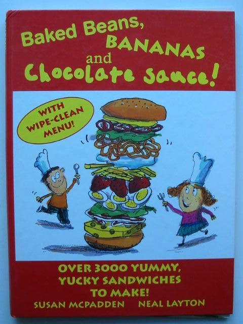 Photo of BAKED BEANS, BANANAS AND CHOCOLATE SAUCE! written by McPadden, Susan illustrated by Layton, Neal published by Tango Books (STOCK CODE: 1101484)  for sale by Stella & Rose's Books