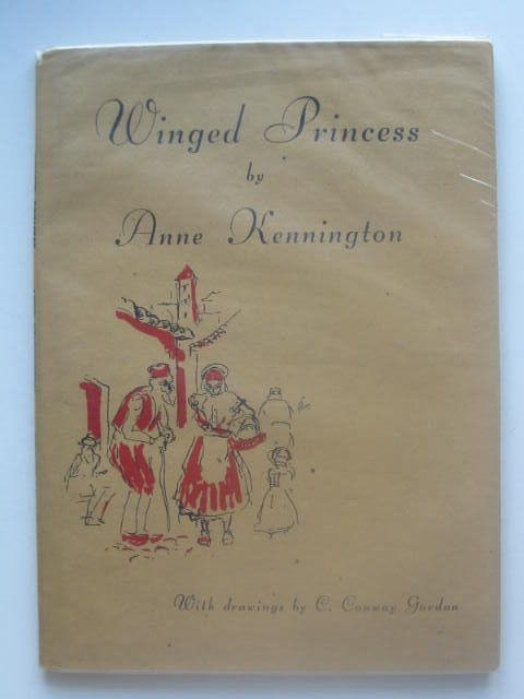 Photo of WINGED PRINCESS written by Kennington, Anne illustrated by Gordon, C. Conway published by Nicholson & Watson (STOCK CODE: 1102851)  for sale by Stella & Rose's Books