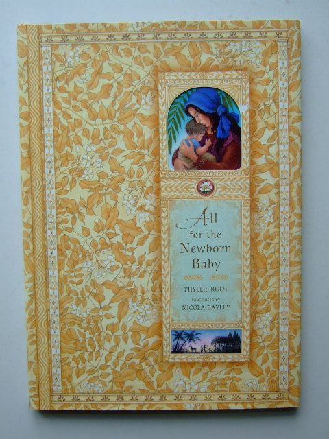Photo of ALL FOR THE NEWBORN BABY written by Root, Phyllis illustrated by Bayley, Nicola published by Walker Books (STOCK CODE: 1105424)  for sale by Stella & Rose's Books