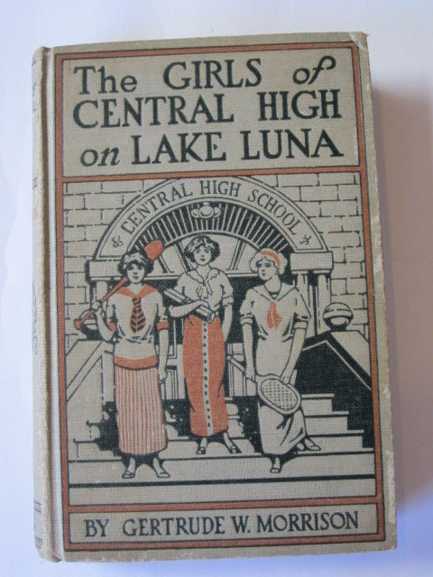 Photo of THE GIRLS OF CENTRAL HIGH ON LAKE LUNA written by Morrison, Gertrude W. published by Grosset & Dunlap (STOCK CODE: 1106228)  for sale by Stella & Rose's Books