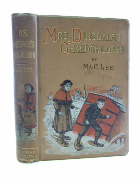 Photo of MRS. DIMSDALE'S GRANDCHILDREN written by Lee, Mary<br />Lee, Catherine illustrated by Staniland, C.J. published by National Society's Depository (STOCK CODE: 1106535)  for sale by Stella & Rose's Books