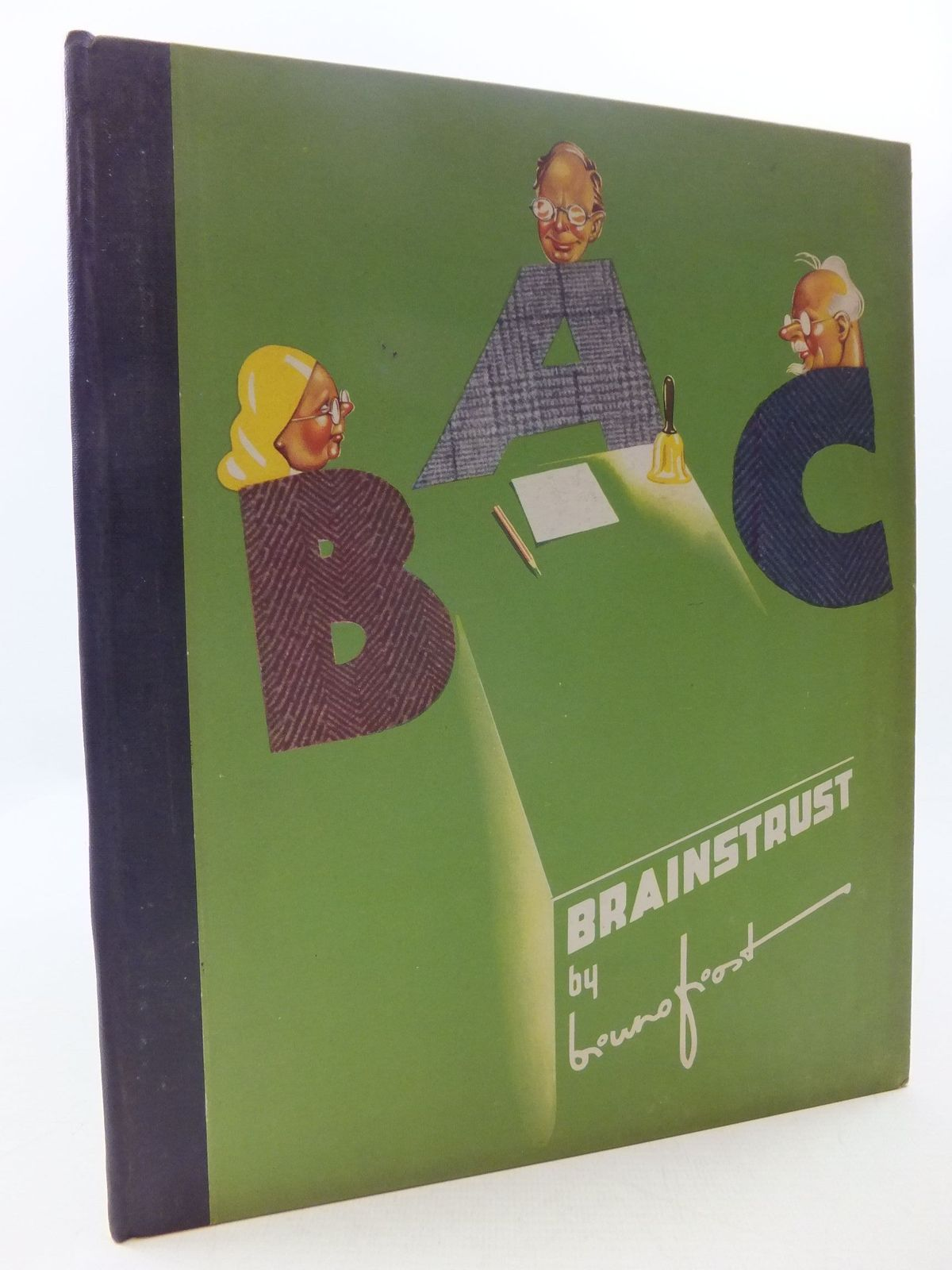 Photo of ABC BRAINS TRUST written by Frost, Bruno illustrated by Frost, Bruno published by The Conrad Press Ltd. (STOCK CODE: 1108628)  for sale by Stella & Rose's Books