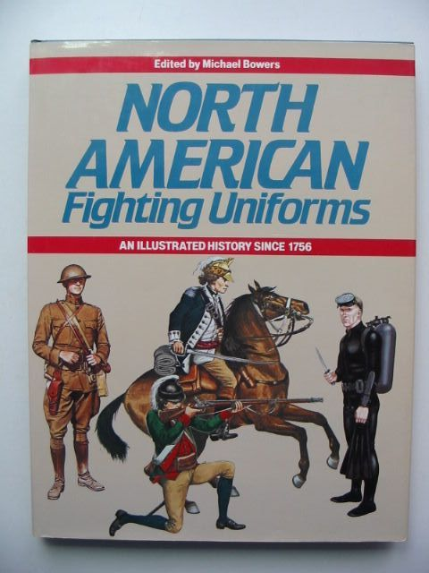 Photo of NORTH AMERICAN FIGHTING UNIFORMS written by Bowers, Michael published by Blandford Press (STOCK CODE: 1201520)  for sale by Stella & Rose's Books