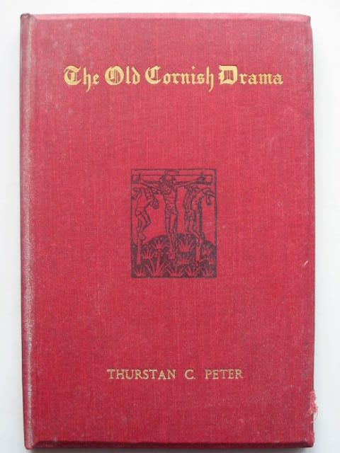 Photo of THE OLD CORNISH DRAMA written by Peter, Thurstan C. published by Elliot Stock (STOCK CODE: 1201864)  for sale by Stella & Rose's Books