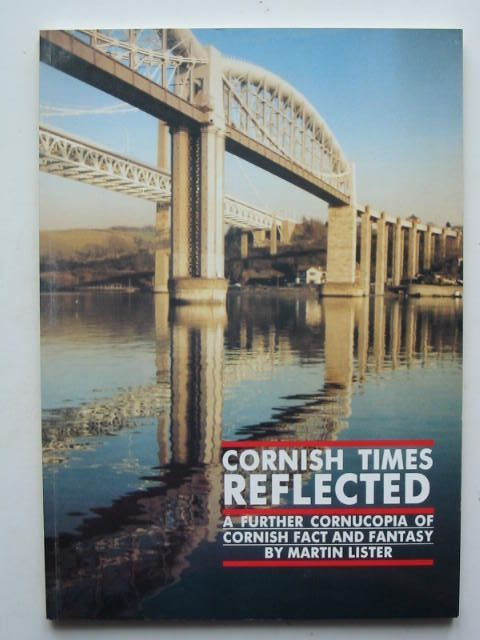 Photo of CORNISH TIMES REFLECTED written by Lister, Martin published by Tamara Publications (STOCK CODE: 1201870)  for sale by Stella & Rose's Books