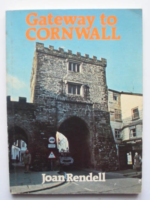 Photo of GATEWAY TO CORNWALL written by Rendell, Joan published by Bossiney Books (STOCK CODE: 1201893)  for sale by Stella & Rose's Books