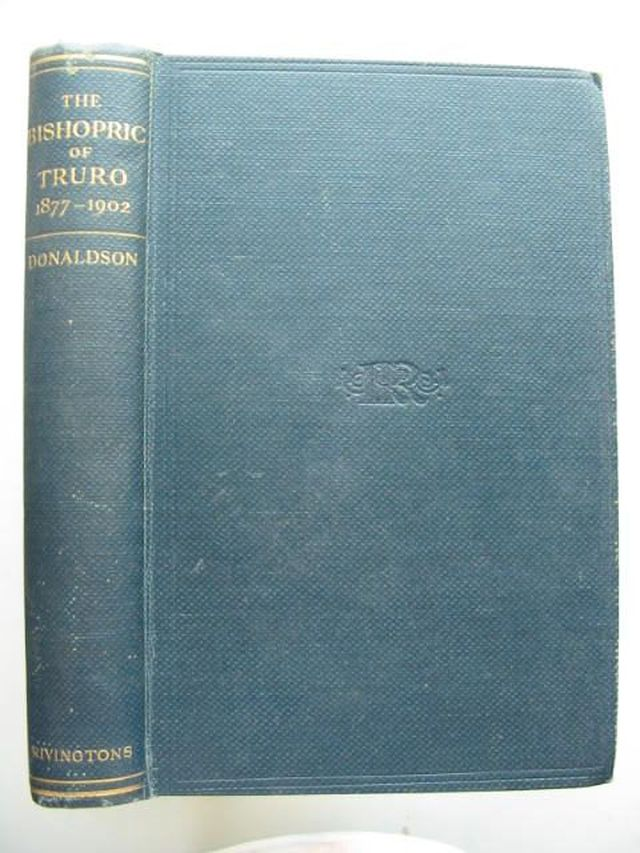 Photo of THE BISHOPRIC OF TRURO written by Donaldson, Aug. B. published by Rivingtons (STOCK CODE: 1201980)  for sale by Stella & Rose's Books