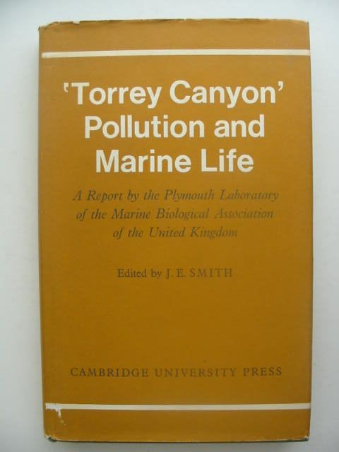 Photo of TORREY CANYON POLLUTION AND MARINE LIFE written by Smith, J.E. published by Cambridge University Press (STOCK CODE: 1202106)  for sale by Stella & Rose's Books