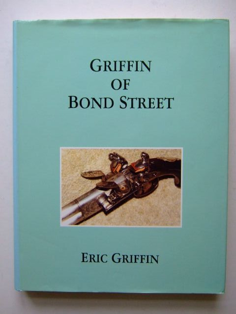 Photo of GRIFFIN OF BOND STREET written by Griffin, Eric published by Wilson Hunt (STOCK CODE: 1203360)  for sale by Stella & Rose's Books