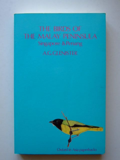 Photo of THE BIRDS OF THE MALAY PENINSULAR, SINGAPORE AND PENANG written by Glenister, A.G. illustrated by Glenister, Elizabeth M.E. published by Oxford University Press (STOCK CODE: 1204045)  for sale by Stella & Rose's Books