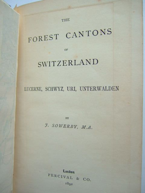 Photo of THE FOREST CANTONS OF SWITZERLAND written by Sowerby, J. published by Percival & Co. (STOCK CODE: 1204128)  for sale by Stella & Rose's Books