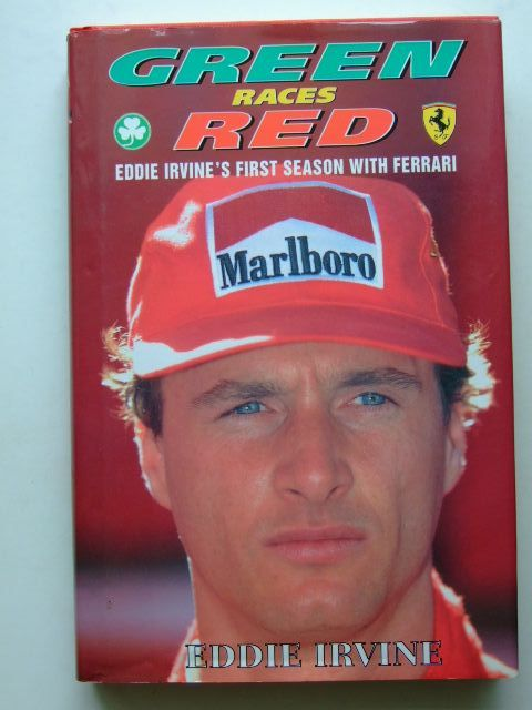 Photo of GREEN RACES RED EDDIE IRVINE'S FIRST SEASON WITH FERRARI written by Irvine, Eddie published by Collins Willow (STOCK CODE: 1204290)  for sale by Stella & Rose's Books