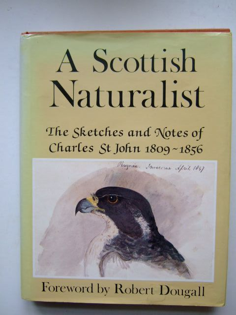 Photo of A SCOTTISH NATURALIST written by St. John, Charles illustrated by St. John, Charles published by Andre Deutsch (STOCK CODE: 1204418)  for sale by Stella & Rose's Books