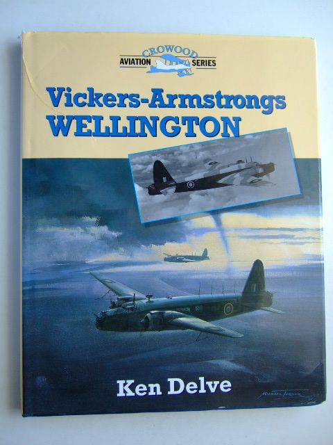 Photo of VICKERS-ARMSTRONG WELLINGTON written by Delve, Ken published by The Crowood Press (STOCK CODE: 1204686)  for sale by Stella & Rose's Books