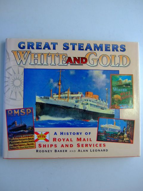 Photo of GREAT STEAMERS WHITE AND GOLD written by Baker, Rodney<br />Leonard, Alan published by Ensign Publications (STOCK CODE: 1204725)  for sale by Stella & Rose's Books