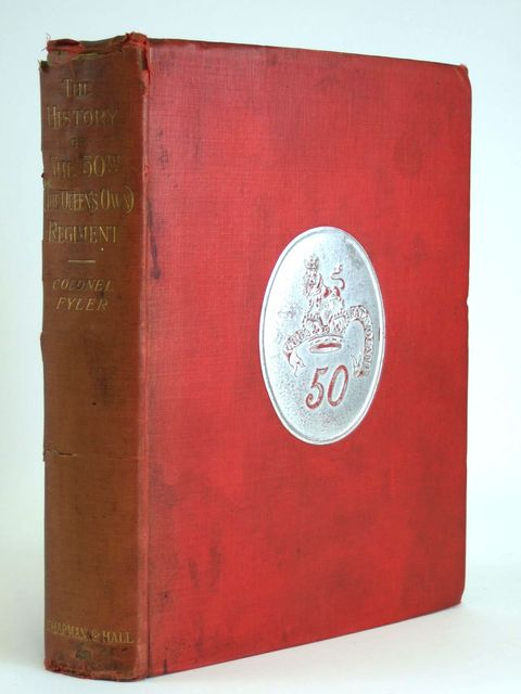 Photo of THE HISTORY OF THE 50TH OR (THE QUEEN'S OWN) REGIMENT written by Fyler, Arthur Evelyn published by Chapman & Hall (STOCK CODE: 1205035)  for sale by Stella & Rose's Books