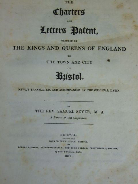 Photo of THE CHARTERS AND LETTERS PATENT GRANTED TO BRISTOL written by Seyer, Samuel published by John Mathew Gutch (STOCK CODE: 1205048)  for sale by Stella & Rose's Books