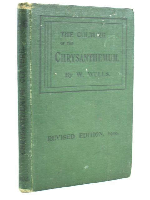 Photo of THE CULTURE OF THE CHRYSANTHEMUM written by Wells, W. published by W. Wells (STOCK CODE: 1205149)  for sale by Stella & Rose's Books