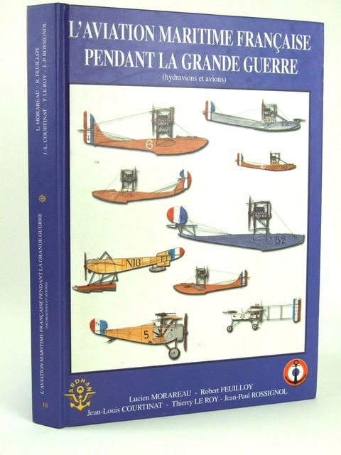 Photo of L'AVIATION MARITIME FRANCAISE PENDANT LA GRANDE GUERRE written by Morareau, Lucien<br />Feuilloy, Robert<br />Courtinat, Jean-Louis<br />Le Roy, Thierry<br />Rossignol, Jean-Paul published by Association Pour La Recherche De Documentation Sur L'Histoire De L'aeronautique Navale (STOCK CODE: 1205165)  for sale by Stella & Rose's Books