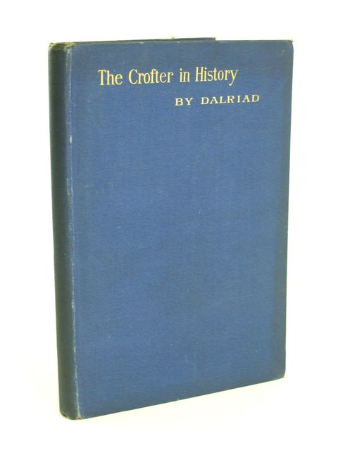 Photo of THE CROFTER IN HISTORY written by Campbell, Colin<br />Dalriad,  published by William Brown (STOCK CODE: 1205231)  for sale by Stella & Rose's Books
