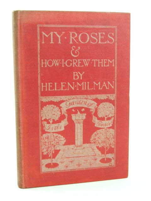 Photo of MY ROSES & HOW I GREW THEM written by Milman, Helen published by John Lane The Bodley Head (STOCK CODE: 1205363)  for sale by Stella & Rose's Books