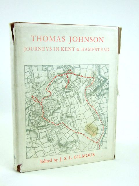 Photo of THOMAS JOHNSON JOURNEYS IN KENT & HAMPSTEAD written by Gilmour, J.S.L.<br />Johnson, Thomas published by The Hunt Botanical Library (STOCK CODE: 1205366)  for sale by Stella & Rose's Books