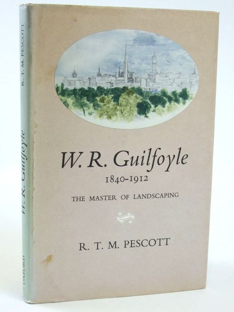 Photo of W.R. GUILFOYLE 1840-1912 THE MASTER OF LANDSCAPING written by Pescott, R.T.M. published by Oxford University Press (STOCK CODE: 1205369)  for sale by Stella & Rose's Books
