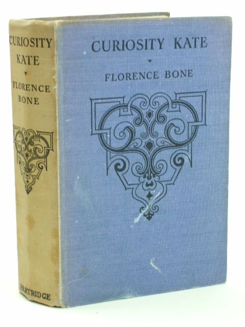 Photo of CURIOSITY KATE written by Bone, Florence E. published by S.W. Partridge & Co. (STOCK CODE: 1205488)  for sale by Stella & Rose's Books