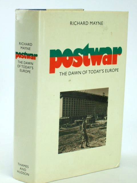 Photo of POSTWAR THE DAWN OF TODAY'S EUROPE written by Mayne, Richard published by Thames and Hudson (STOCK CODE: 1205742)  for sale by Stella & Rose's Books