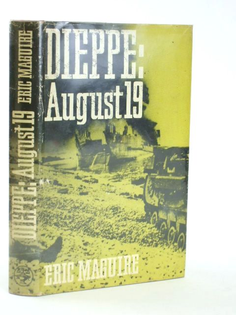 Photo of DIEPPE AUGUST 19 written by Maguire, Eric published by Jonathan Cape (STOCK CODE: 1205760)  for sale by Stella & Rose's Books