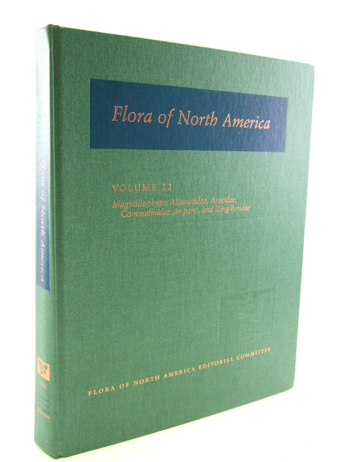 Photo of FLORA OF NORTH AMERICA VOLUME 22 MAGNOLIOPHYTA: ALISMATIDAE, ARECIDAE, COMMELINIDAE (IN PART), AND ZINGIBERIDAE published by Oxford University Press (STOCK CODE: 1206581)  for sale by Stella & Rose's Books