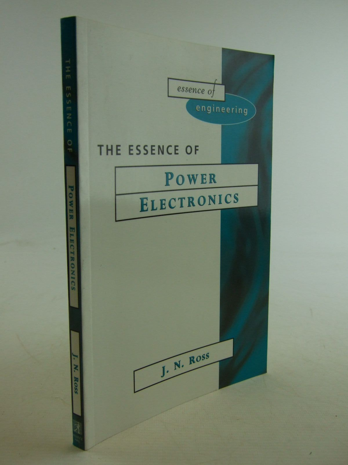 Photo of THE ESSENCE OF POWER ELECTRONICS written by Ross, J.N. published by Prentice-Hall (STOCK CODE: 1206678)  for sale by Stella & Rose's Books