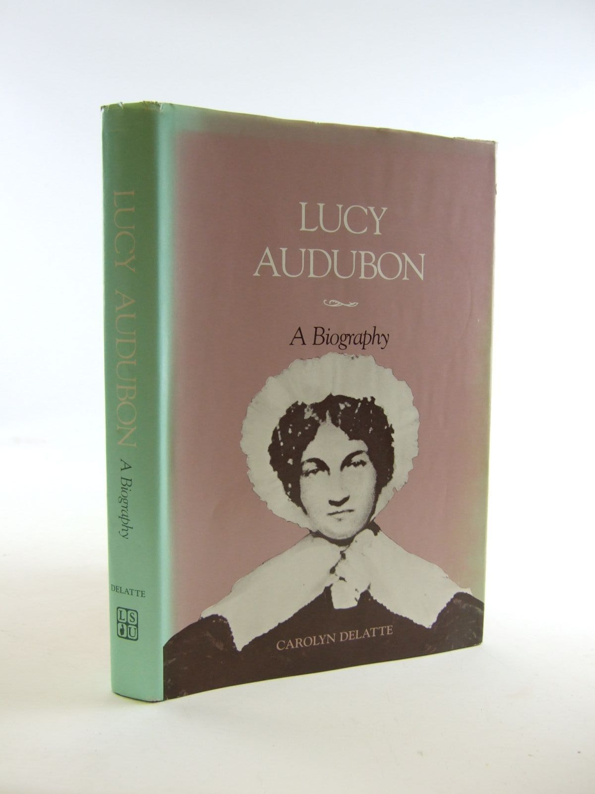 Photo of LUCY AUDUBON A BIOGRAPHY written by Delatte, Carolyn E. published by Louisiana State University Press (STOCK CODE: 1207107)  for sale by Stella & Rose's Books