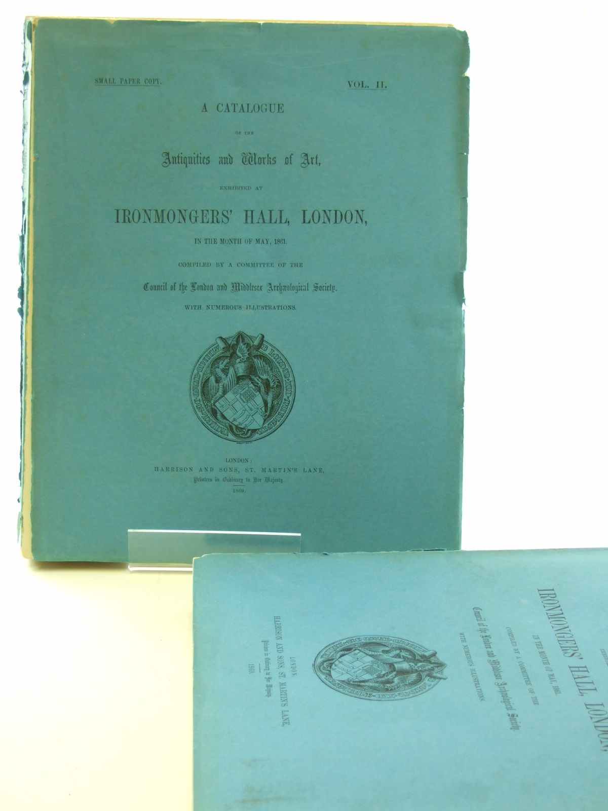 Photo of A CATALOGUE OF THE ANTIQUITIES AND WORKS OF ART EXHIBITED AT IRONMONGERS HALL LONDON published by Harrison & Sons (STOCK CODE: 1207414)  for sale by Stella & Rose's Books