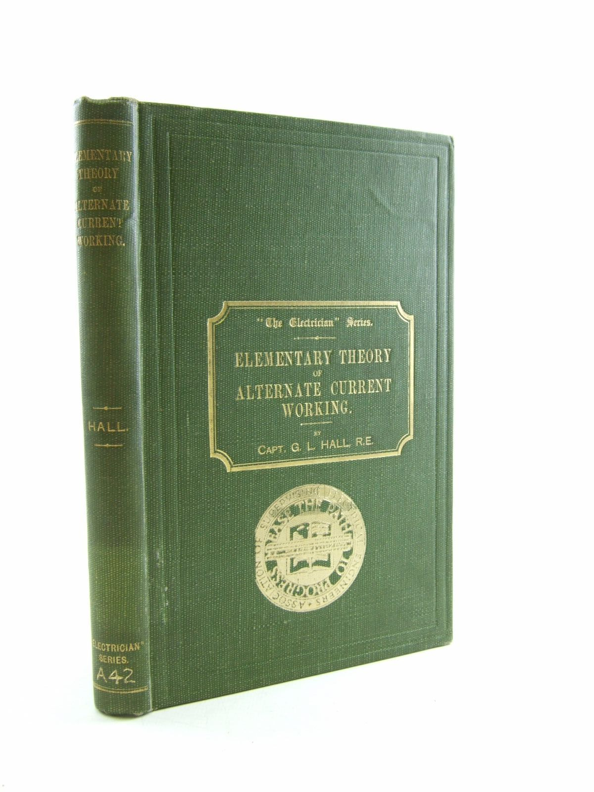 Photo of ELEMENTARY THEORY OF ALTERNATE CURRENT WORKING written by Hall, G.L. published by The Electrician (STOCK CODE: 1207438)  for sale by Stella & Rose's Books