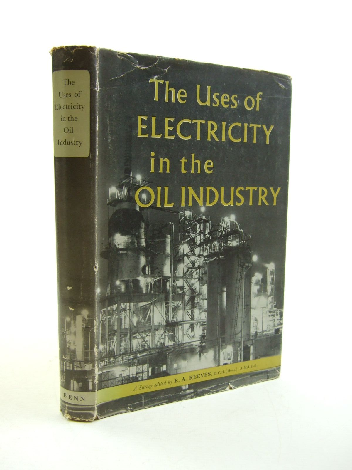 Photo of THE USES OF ELECTRICITY IN THE OIL INDUSTRY written by Beaumont, F.N.<br />Reeves, E.A. published by Ernest Benn Limited (STOCK CODE: 1207497)  for sale by Stella & Rose's Books