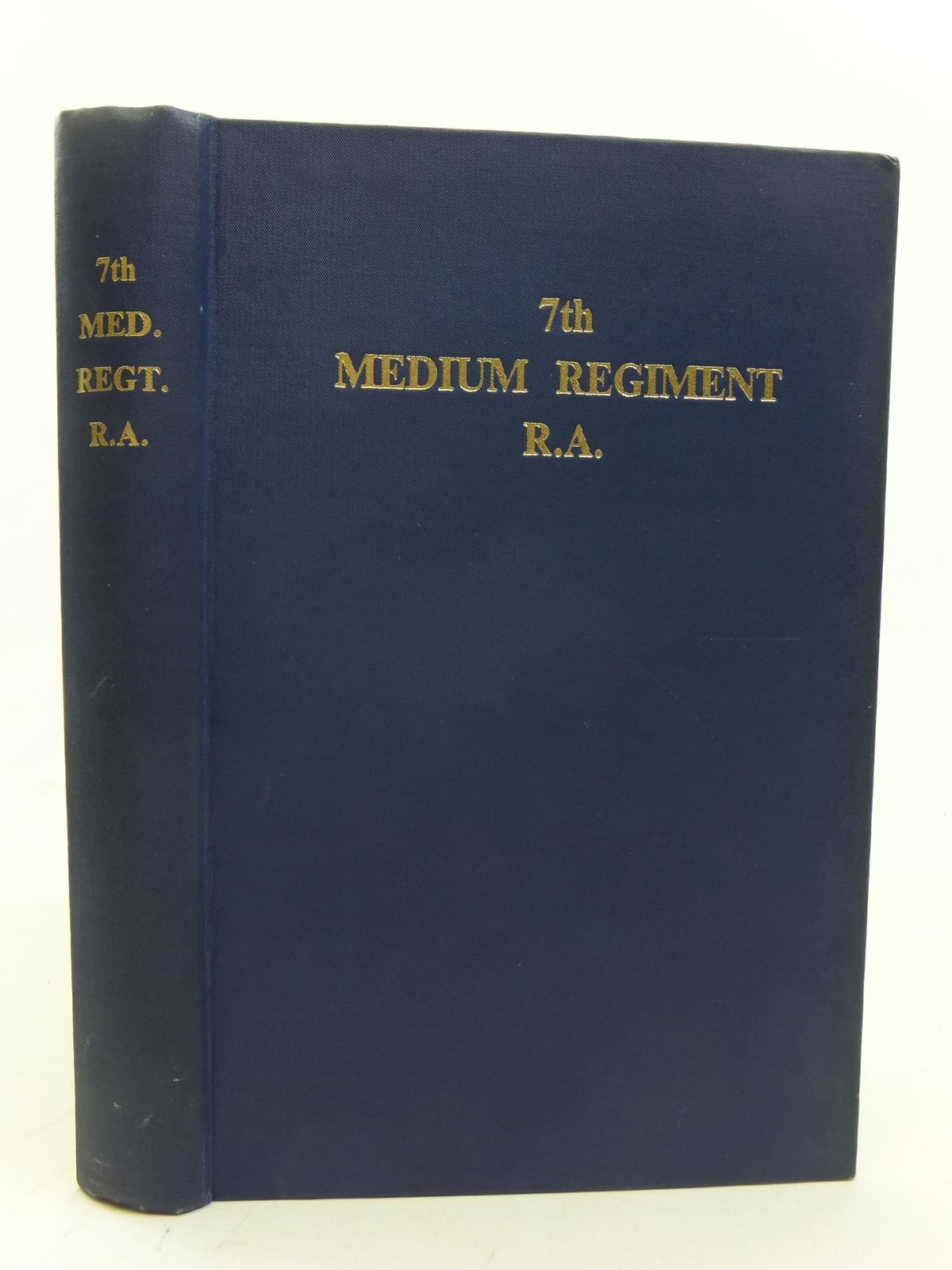 Photo of THE HISTORY OF THE 7TH MEDIUM REGIMENT ROYAL ARTILLERY DURING WORLD WAR II 1939-1945 written by Johns, F.L.<br />Monk, J.A.C.<br />Langrishe, P.J.D. (STOCK CODE: 1208082)  for sale by Stella & Rose's Books