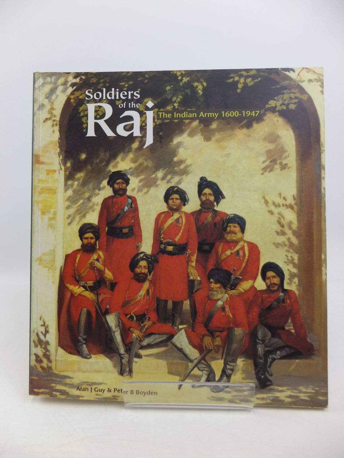 Photo of SOLDIERS OF THE RAJ written by Guy, Alan J.<br />Boyden, Peter B. published by National Army Museum (STOCK CODE: 1208165)  for sale by Stella & Rose's Books