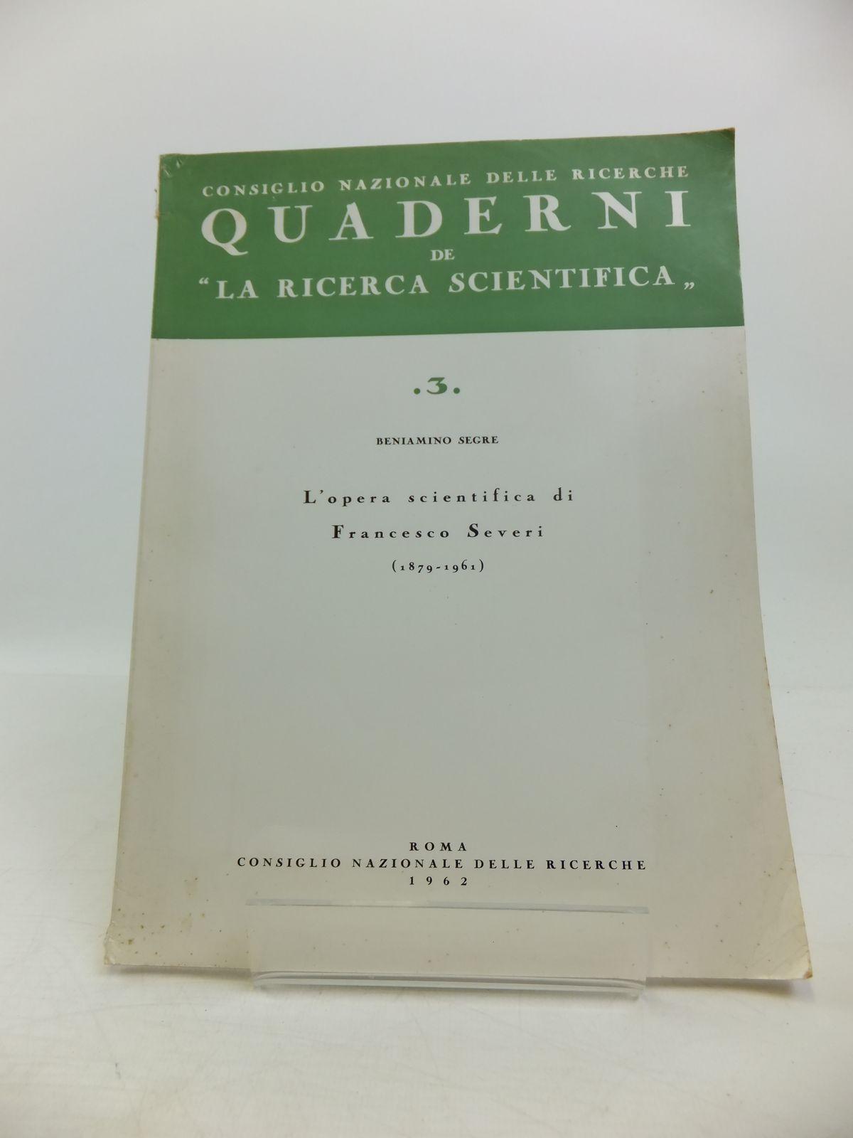 Photo of L'OPERA SCIENTIFICA DI FRANCESCO SEVERI (1879-1961) written by Segre, Beniamino published by Consiglio Nazionale Delle Ricerche (STOCK CODE: 1208168)  for sale by Stella & Rose's Books