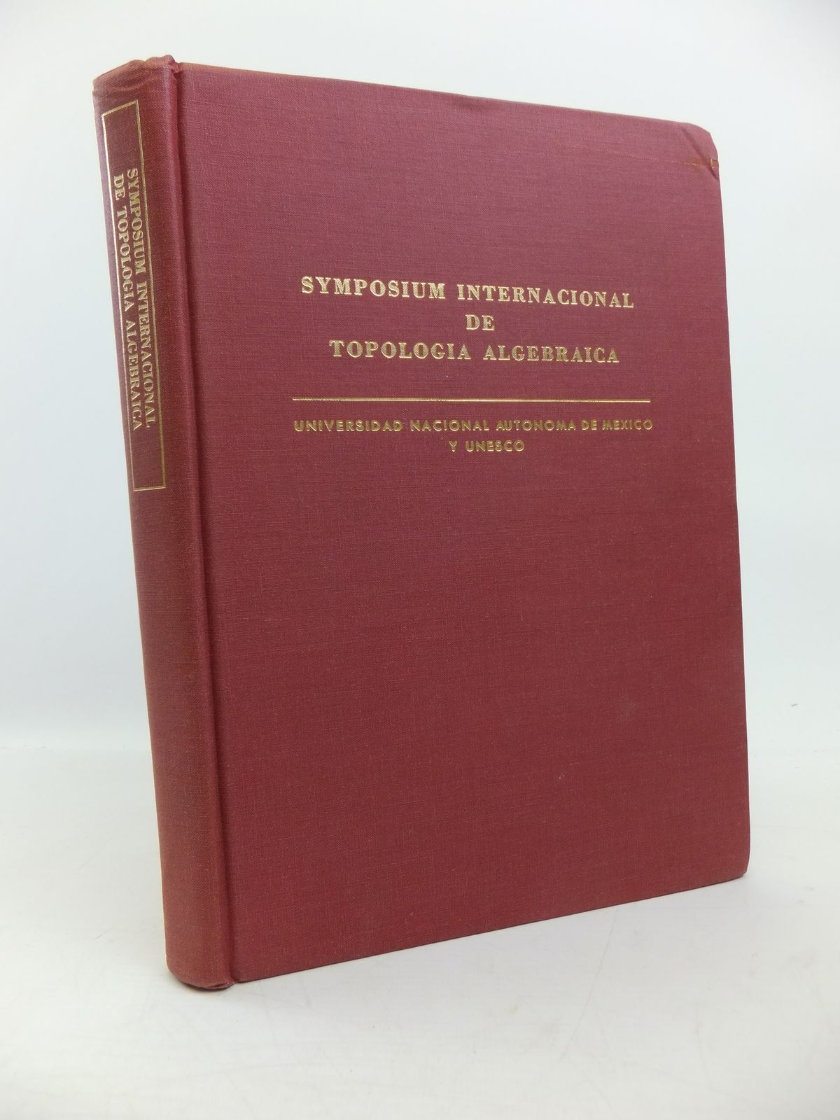 Photo of SYMPOSIUM INTERNACIONAL DE TOPOLOGIA ALGEBRAICA published by La Universidade Nacional Autonoma De Mexico (STOCK CODE: 1208170)  for sale by Stella & Rose's Books