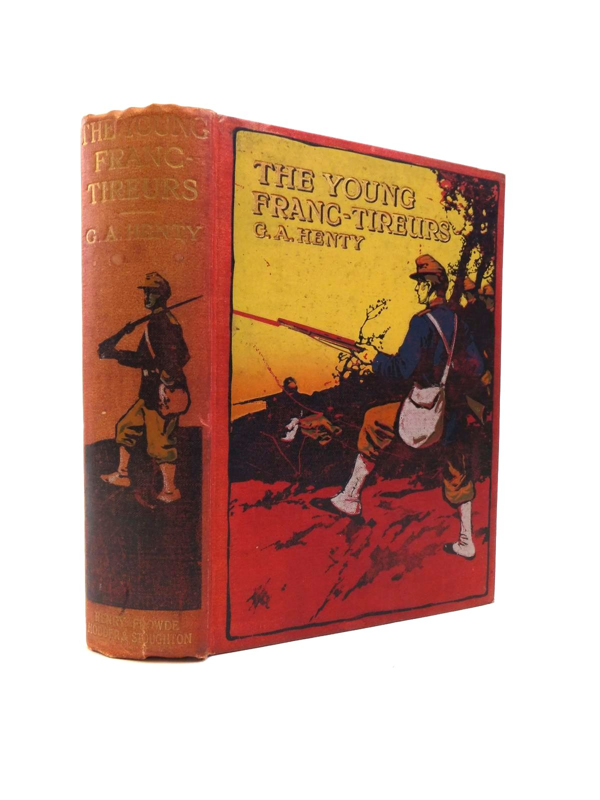 Photo of THE YOUNG FRANC-TIREURS written by Henty, G.A. illustrated by Dugdale, T.C. published by Henry Frowde, Hodder & Stoughton (STOCK CODE: 1208222)  for sale by Stella & Rose's Books