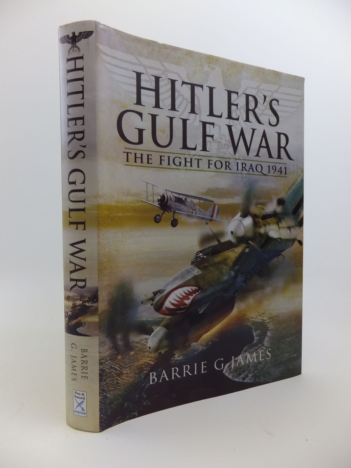 Photo of HITLER'S GULF WAR written by James, Barrie G. published by Pen & Sword Aviation (STOCK CODE: 1208267)  for sale by Stella & Rose's Books