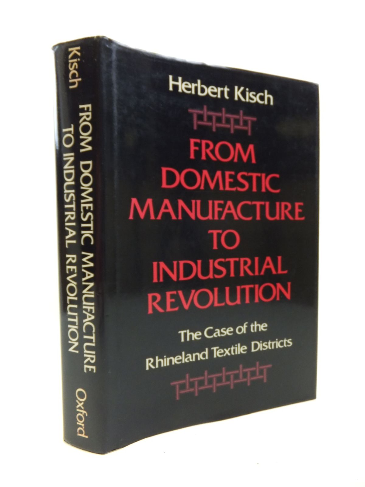 Photo of FROM DOMESTIC MANUFACTURE TO INDUSTRIAL REVOLUTION written by Kisch, Herbert published by Oxford University Press (STOCK CODE: 1208276)  for sale by Stella & Rose's Books
