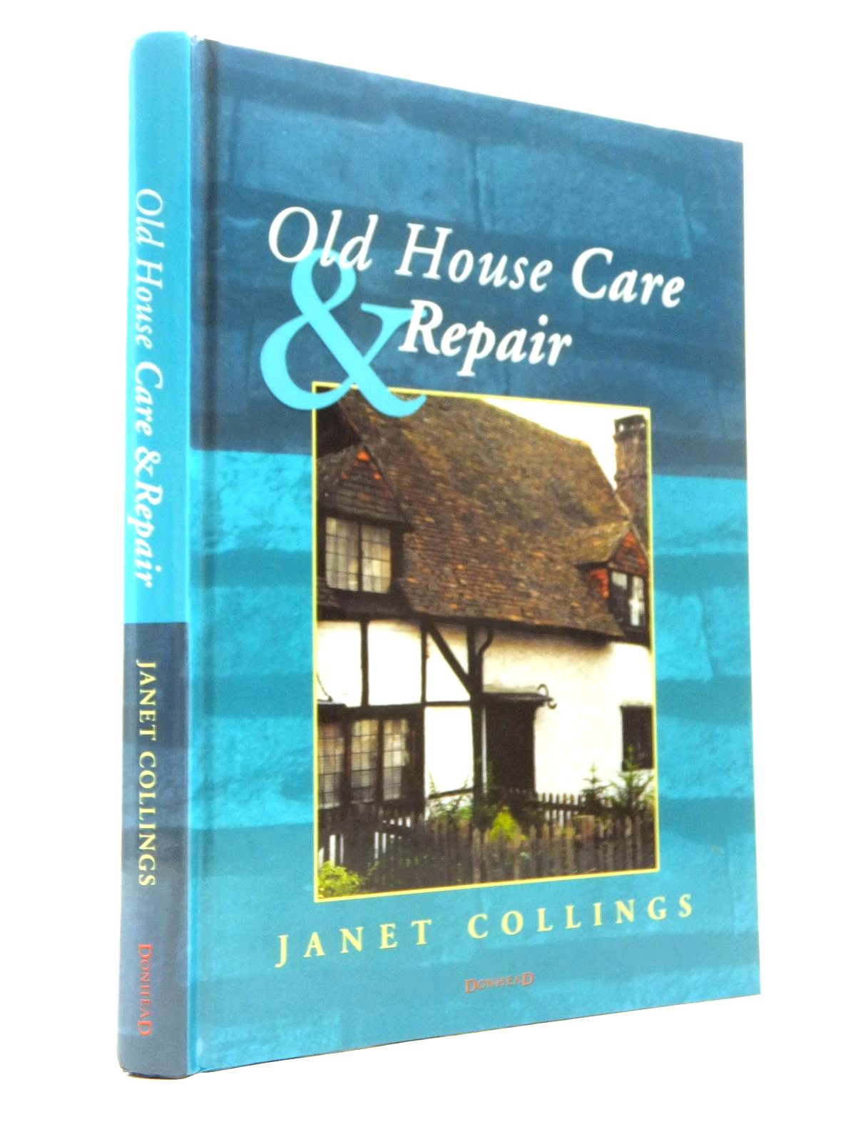 Photo of OLD HOUSE CARE AND REPAIR written by Collings, Janet illustrated by Collings, Janet<br />Claxton, Bevis published by Donhead (STOCK CODE: 1208293)  for sale by Stella & Rose's Books