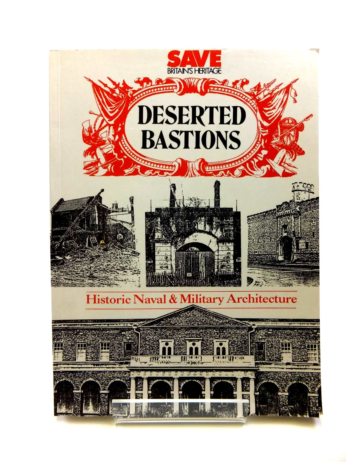 Photo of DESERTED BASTIONS written by Binney, Marcus<br />Coad, Jonathan<br />Saunders, Andrew<br />et al, published by SAVE Britain's Heritage (STOCK CODE: 1208301)  for sale by Stella & Rose's Books