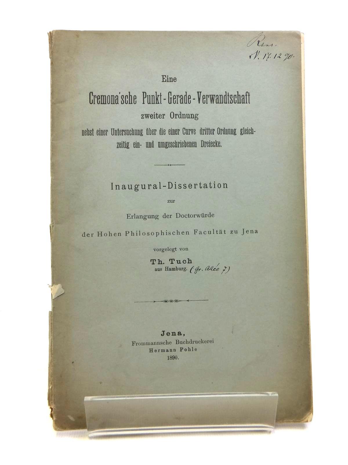 Photo of EINE CREMONA'SCHE PUNKT-GERADE-VERWANDTSCHAFT ZWEITER ORDNUNG written by Tuch, Th. published by Hermann Pohle (STOCK CODE: 1208337)  for sale by Stella & Rose's Books