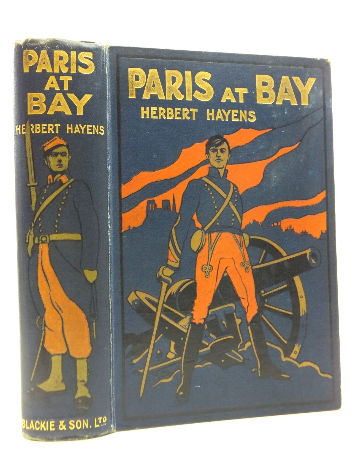 Photo of PARIS AT BAY written by Hayens, Herbert illustrated by Wood, Stanley L. published by Blackie & Son Ltd. (STOCK CODE: 1208351)  for sale by Stella & Rose's Books