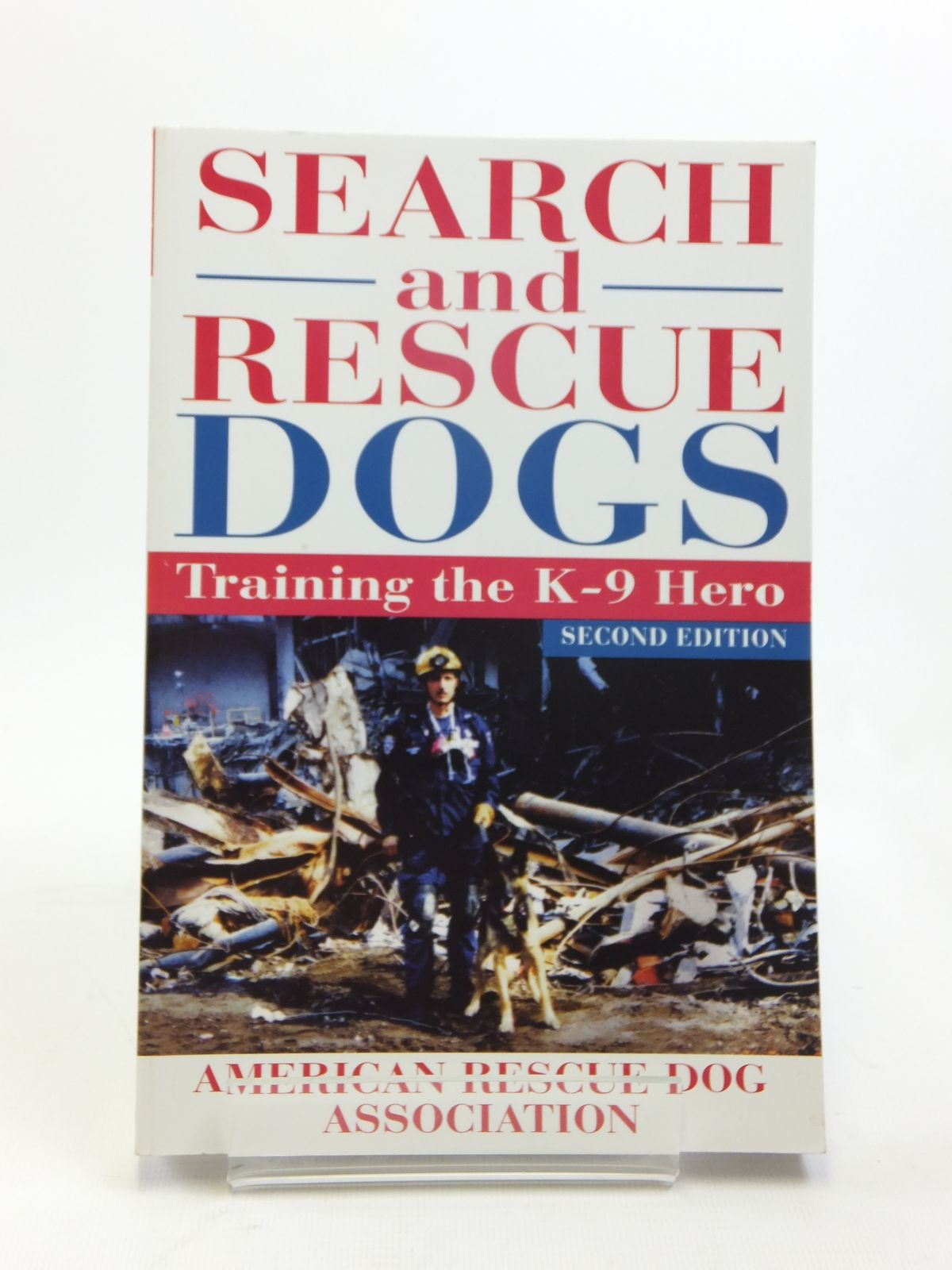 Photo of SEARCH AND RESCUE DOGS TRAINING THE K-9 HERO written by American Rescue Dog Association, published by Wiley (STOCK CODE: 1208402)  for sale by Stella & Rose's Books