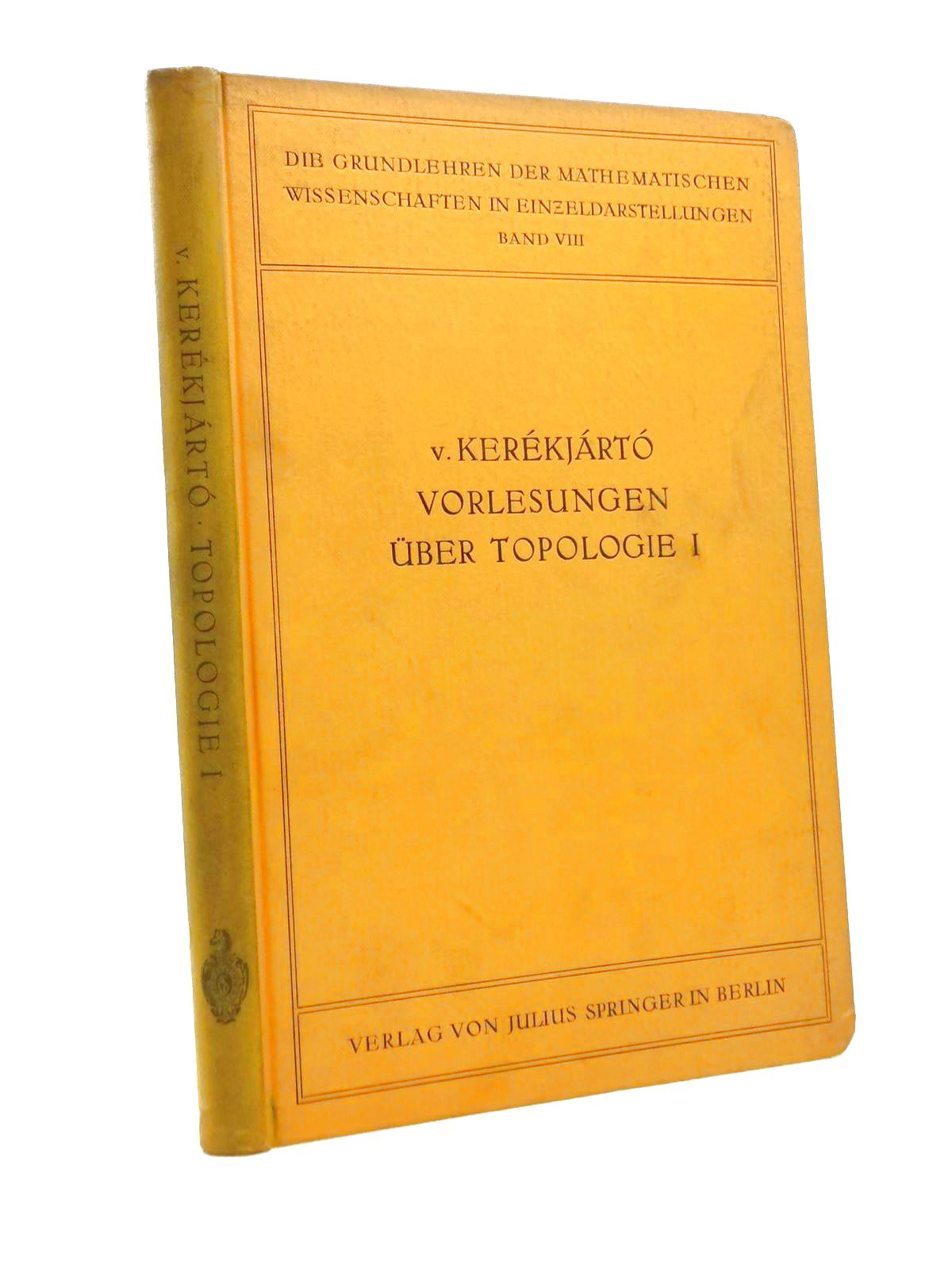 Photo of VORLESUNGEN UBER TOPOLOGIE written by Kerekjarto, B.V. published by Julius Springer (STOCK CODE: 1208421)  for sale by Stella & Rose's Books